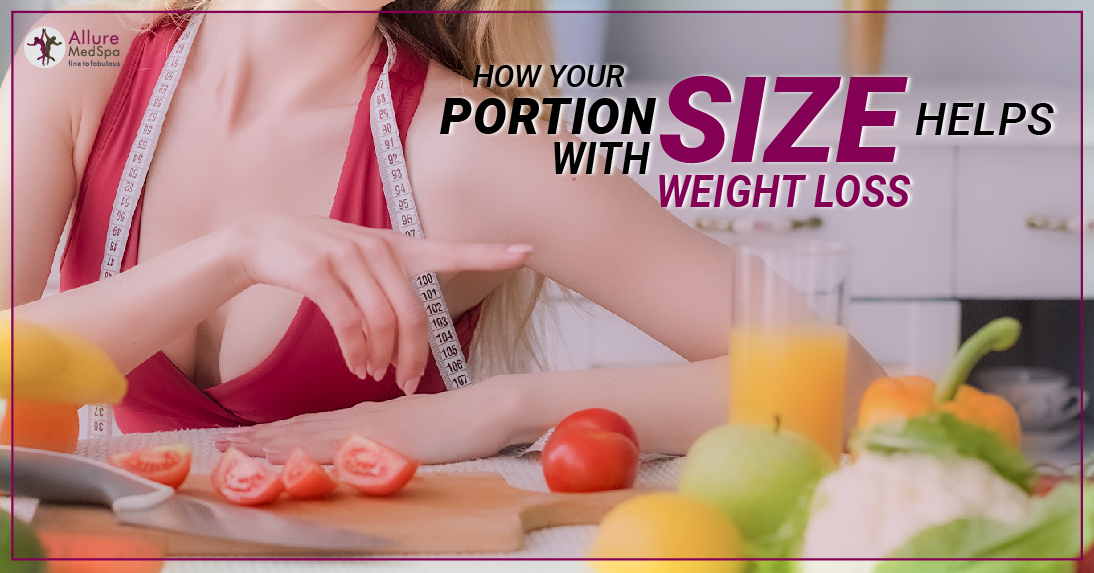 How Your Portion Size Helps With Weight Loss
